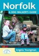 Youngman, Angela - Norfolk a Dog Walker's Guide - 9781846743191 - V9781846743191