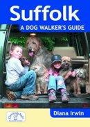 Irwin, Diana - Suffolk a Dog Walker's Guide - 9781846743207 - V9781846743207