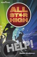 Chapman, Helen - All Star High: Help! - 9781846809729 - V9781846809729