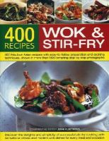 Jenni Fleetwood - 400 Wok & Stir-Fry Recipes: 400 Fabulous Asian Recipes with Easy-to-Follow Preparation and Cooking Techniques, Shown in More than 1600 Tempting Step-by-Step Photographs - 9781846811555 - V9781846811555