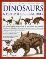 Dixon, Dougal - The Complete Illustrated Encyclopedia of Dinosaurs & Prehistoric Creatures - 9781846812095 - V9781846812095