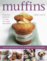 Pastor, Carol - Muffins: Irresistible Creations to Share with Family and Friends - 9781846814945 - V9781846814945
