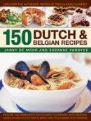 Moor, Janny de; Vandyck, Suzanne - 150 Dutch & Belgian Recipes - 9781846815867 - V9781846815867