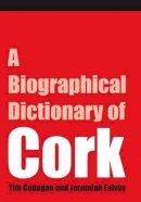 - A Biographical Dictionary of Cork - 9781846820304 - KCBK000262