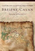 Brendan Scott (Editor) - Culture and Society in Early Modern Breifne/Cavan - 9781846821844 - V9781846821844