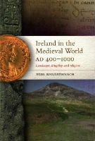 Bhreathnach, Edel - Ireland in the Medieval World, AD400-1000: Landscape, kingship and religion - 9781846823428 - V9781846823428