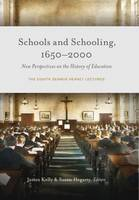 James Kelly & Susan Hegarty editors - Schools and Schooling, 1650-2000: new perspectives on the history of education - the eighth Seamus Heaney lectures - 9781846826283 - V9781846826283