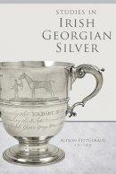 - Studies in Irish Georgian Silver - 9781846827990 - 9781846827990