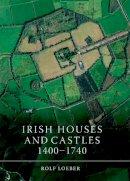 Loeber, Rolf - Irish Castles, 1400-1740 - 9781846828201 - 9781846828201