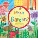 Phillis Gershator - Who's in the Garden? - 9781846864032 - V9781846864032