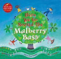 Barefoot Books - Here We Go Round The Mulberry Bush (A Barefoot Singalong) - 9781846866562 - V9781846866562