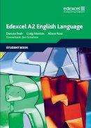Reah, Danuta; Ross, Alison; Newton, Craig - Edexcel A2 English Language - 9781846902444 - V9781846902444