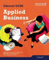 Ms Carol Carysforth (editor), Ms Cathy Richards (editor), Mr Rob Dransfield (editor), Mr Mike Neild (editor) - Edexcel GCSE in Applied Business Student Book - 9781846903779 - V9781846903779
