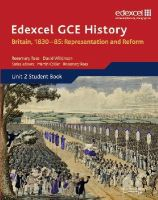 Wilkinson, David; Collier, Martin; Rees, Rosemary - Edexcel GCE History AS Unit 2 B1 Britain, 1830-85: Representation and Reform - 9781846905025 - V9781846905025
