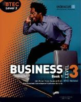 Richards, Catherine; Dransfield, Rob; Goymer, John; Bevan, John - BTEC Level 3 National Business Student Book 1 - 9781846906343 - V9781846906343