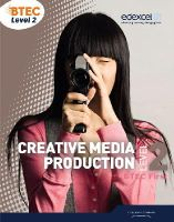 Baylis, Paul; Procter, Natalie - BTEC Level 2 First Creative Media Production Student Book - 9781846906732 - V9781846906732