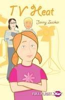 Zucker, Jonny - TV Heat (Full Flight 4) - 9781846910302 - V9781846910302