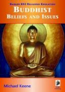 Keene, Mike - Buddhist Beliefs and Issues - 9781846910869 - V9781846910869