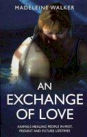 Walker, Madeleine - An Exchange of Love - 9781846941399 - V9781846941399