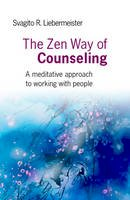 Liebermeister, Svagito - The Zen Way of Counseling - 9781846942365 - V9781846942365