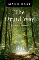Talboys, Graeme K. - The Druid Way Made Easy - 9781846945458 - V9781846945458