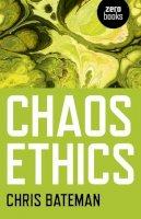 Bateman, Chris - Chaos Ethics - 9781846946059 - V9781846946059