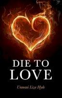 Unmani, Liza Hyde - Die to Love - 9781846946677 - V9781846946677