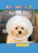 Leonie Bennett - I Love Reading Fact Hounds 550 Words: Pet Hospital - 9781846967719 - 9781846967719