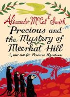 McCall Smith, Alexander - Precious and the Mystery of Meerkat Hill - 9781846972317 - V9781846972317