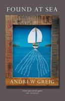 Greig, Andrew - Found at Sea - 9781846972690 - V9781846972690