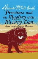 A New Case for Precious Ramotswe - Precious and the Case of the Missing Lion: A New Case for Precious Ramotswe - 9781846973185 - 9781846973185