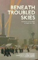 Yvonne McEwen, Various - Beneath Troubled Skies: Poems of Scotland at War 1914-1918 - 9781846973321 - V9781846973321