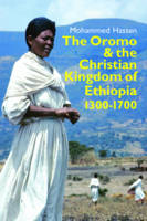 Hassen, Mohammed - The Oromo and the Christian Kingdom of Ethiopia (Eastern Africa Series) - 9781847011176 - V9781847011176