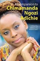 Ernest N. Emenyonu - A Companion to Chimamanda Ngozi Adichie - 9781847011626 - V9781847011626