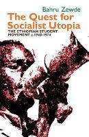 Bahru Zewde - The Quest for Socialist Utopia: The Ethiopian Student Movement, C. 1960-1974 (Eastern Africa) - 9781847011640 - V9781847011640