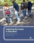 Garratt, Dean - Exploring Key Issues in Education - 9781847060846 - V9781847060846
