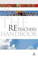 Wood, Cavan - The RE Teacher's Handbook (Continuum Education Handbooks) - 9781847063854 - V9781847063854