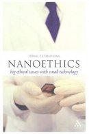 O'Mathuna, Donal P. - Nanoethics: Big Ethical Issues with Small Technology (Think Now) - 9781847063953 - V9781847063953