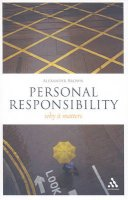 Brown, Alexander - Personal Responsibility: Why It Matters (Think Now) - 9781847063991 - V9781847063991
