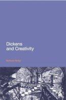 Hardy, Barbara - Dickens and Creativity (Continuum Literary Studies) - 9781847064592 - V9781847064592