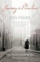 Figes, Eva - Journey to Nowhere - 9781847080684 - V9781847080684
