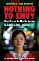 Barbara Demick - Nothing to Envy: Real Lives in North Korea - 9781847081414 - V9781847081414