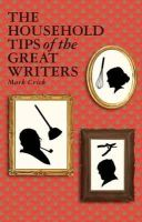 Mark Crick - The Household Tips of the Great Writers - 9781847082527 - V9781847082527