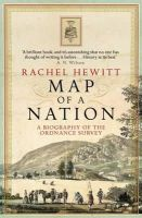 Hewitt, Rachel - Map of a Nation: A Biography of the Ordnance Survey - 9781847082541 - V9781847082541