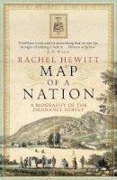 Hewitt, Rachel - Map of a Nation: A Biography of the Ordnance Survey - 9781847082541 - KKD0009118