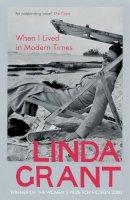 Grant, Linda - When I Lived in Modern Times - 9781847082619 - V9781847082619