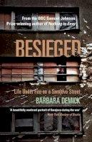 Barbara Demick - Besieged: Life Under Fire on a Sarajevo Street - 9781847084118 - V9781847084118