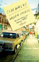 Luiselli, Valeria - Sidewalks - 9781847085191 - V9781847085191