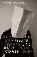 Cohen, Josh - The Private Life: Why We Remain in the Dark - 9781847085306 - V9781847085306