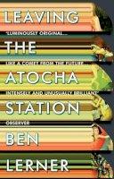 Ben Lerner - Leaving the Atocha Station - 9781847086914 - 9781847086914